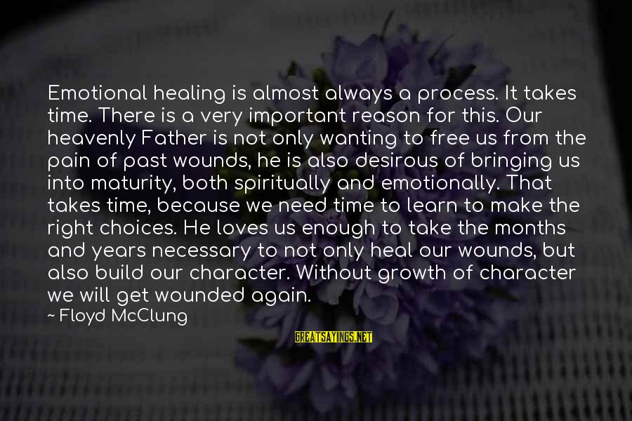 Time Healing Sayings By Floyd McClung: Emotional healing is almost always a process. It takes time. There is a very important