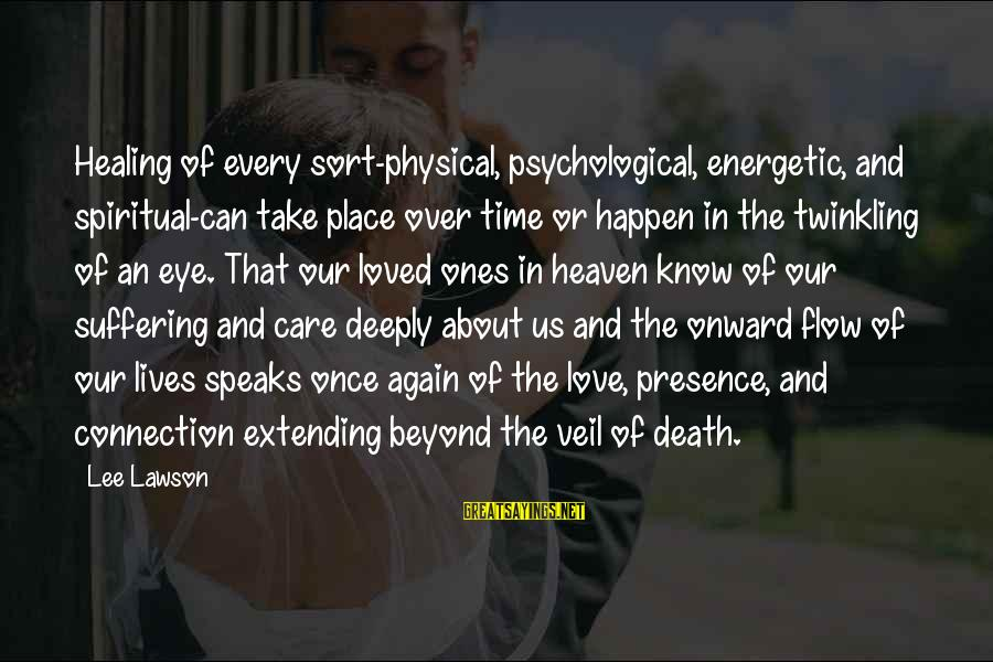 Time Healing Sayings By Lee Lawson: Healing of every sort-physical, psychological, energetic, and spiritual-can take place over time or happen in