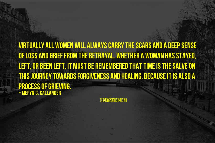 Time Healing Sayings By Meryn G. Callander: Virtually all women will always carry the scars and a deep sense of loss and