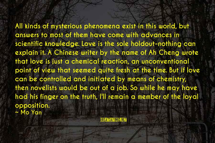 Time To Love Sayings By Mo Yan: All kinds of mysterious phenomena exist in this world, but answers to most of them