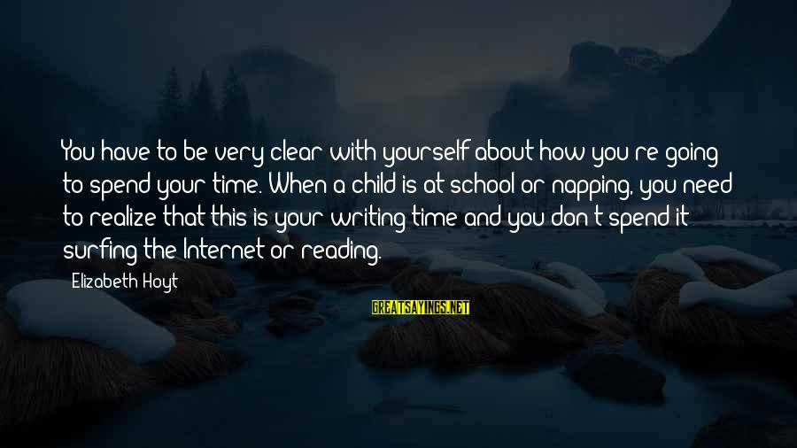 Time With Yourself Sayings By Elizabeth Hoyt: You have to be very clear with yourself about how you're going to spend your