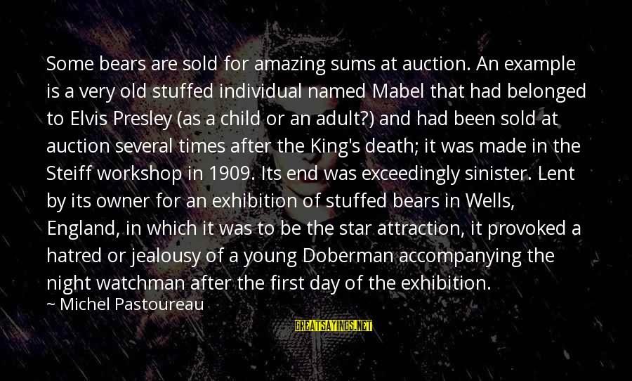 Times Is Precious Sayings By Michel Pastoureau: Some bears are sold for amazing sums at auction. An example is a very old