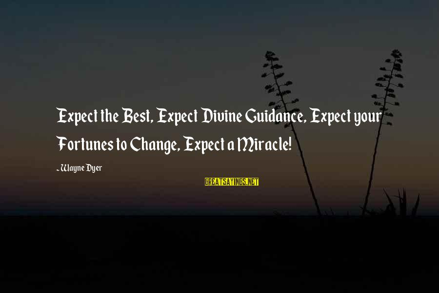 Tin Man Miniseries Sayings By Wayne Dyer: Expect the Best, Expect Divine Guidance, Expect your Fortunes to Change, Expect a Miracle!