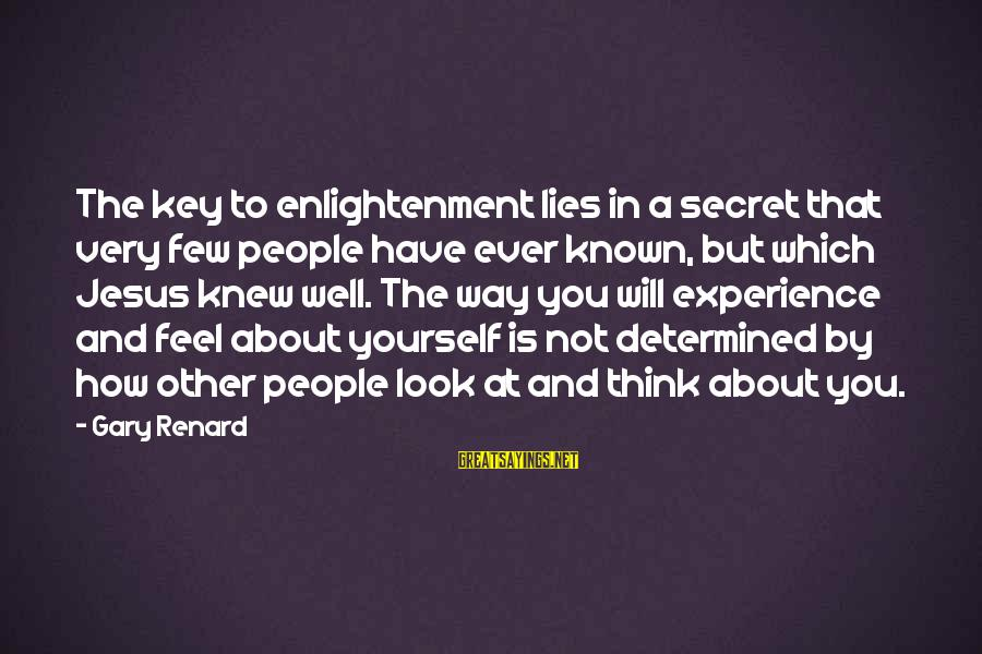 Tindwyl's Sayings By Gary Renard: The key to enlightenment lies in a secret that very few people have ever known,