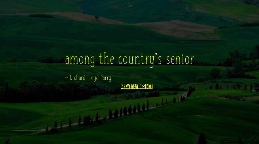 Tod Hackett Sayings By Richard Lloyd Parry: among the country's senior