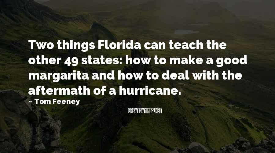 Tom Feeney Sayings: Two things Florida can teach the other 49 states: how to make a good margarita