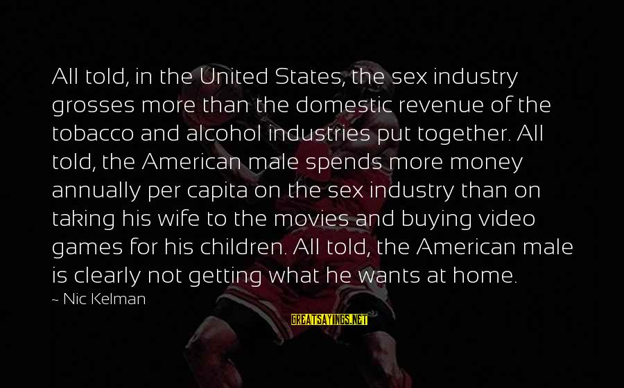 Tom Gunning Sayings By Nic Kelman: All told, in the United States, the sex industry grosses more than the domestic revenue