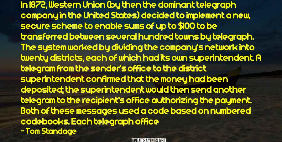 Tom Standage Sayings: In 1872, Western Union (by then the dominant telegraph company in the United States) decided