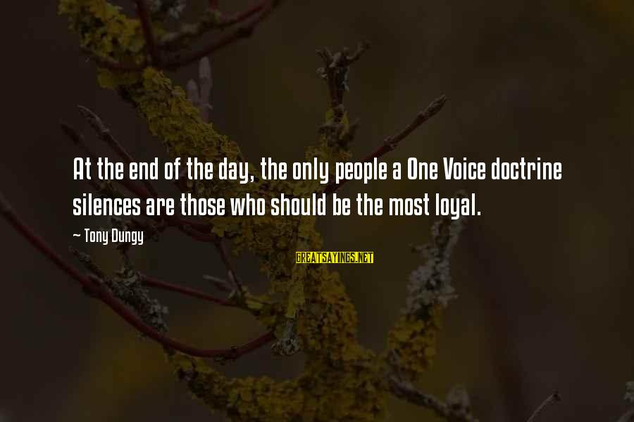 Tony Dungy Sayings By Tony Dungy: At the end of the day, the only people a One Voice doctrine silences are