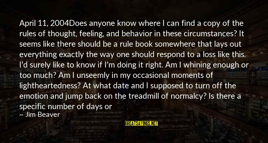 Too Much Going On In My Life Sayings By Jim Beaver: April 11, 2004Does anyone know where I can find a copy of the rules of
