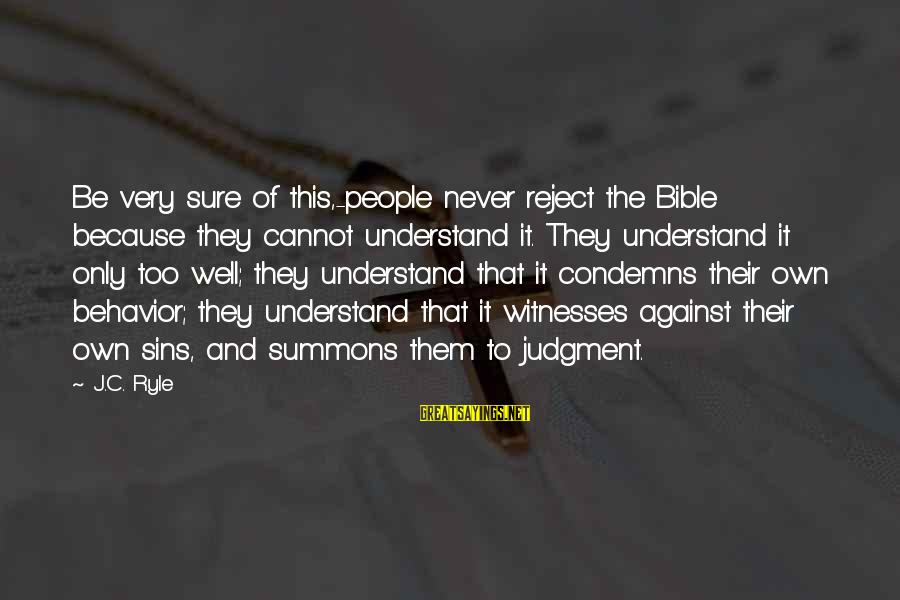 Too Young To Understand Sayings By J.C. Ryle: Be very sure of this,-people never reject the Bible because they cannot understand it. They