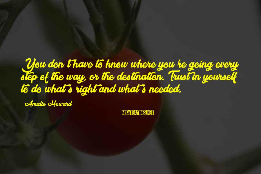 Toolit Sayings By Amalie Howard: You don't have to know where you're going every step of the way, or the