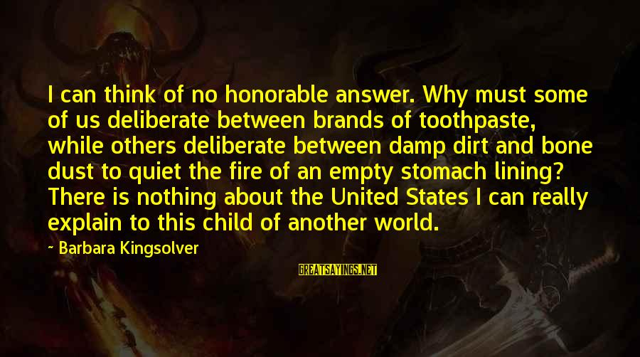 Toothpaste Sayings By Barbara Kingsolver: I can think of no honorable answer. Why must some of us deliberate between brands