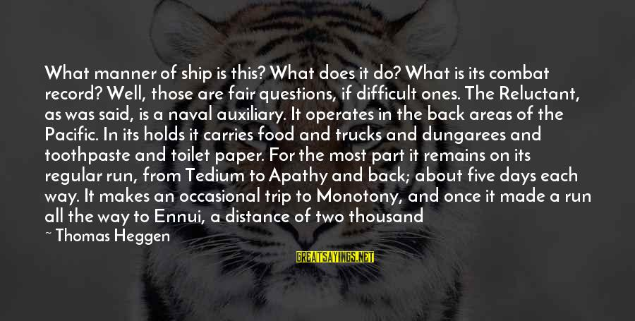 Toothpaste Sayings By Thomas Heggen: What manner of ship is this? What does it do? What is its combat record?