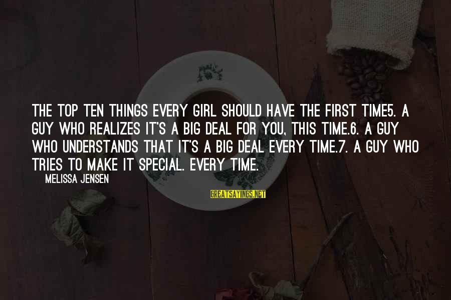 Top Girl Sayings By Melissa Jensen: The Top Ten Things Every Girl Should Have the First Time5. A guy who realizes