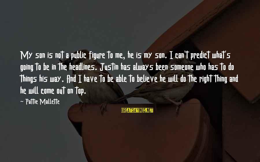 Top Ten Harvey Specter Sayings By Pattie Mallette: My son is not a public figure to me, he is my son. I can't