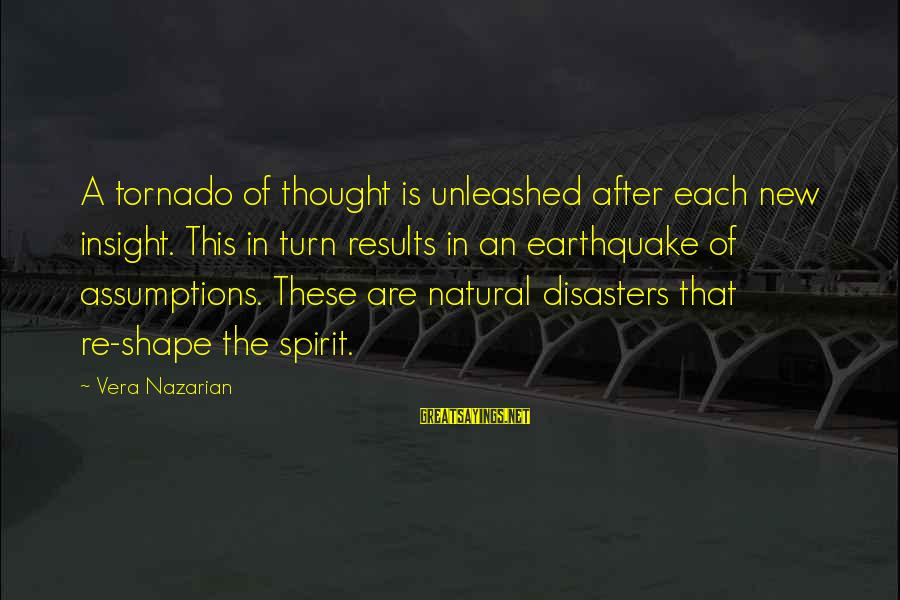 Tornado's Sayings By Vera Nazarian: A tornado of thought is unleashed after each new insight. This in turn results in