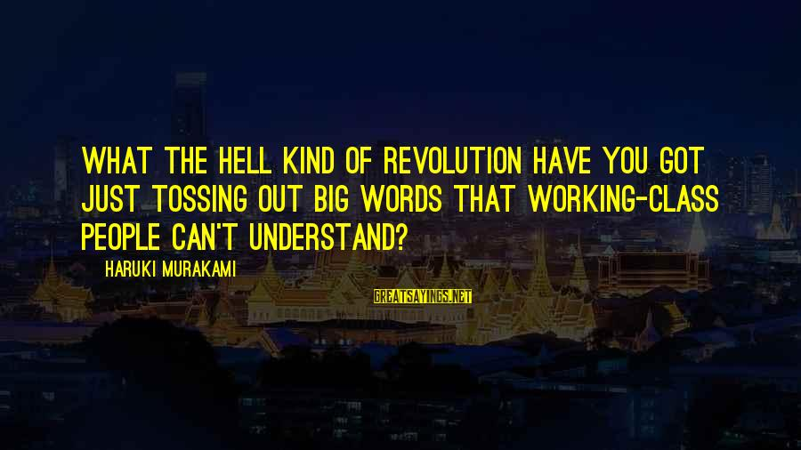 Tossing Sayings By Haruki Murakami: What the hell kind of revolution have you got just tossing out big words that
