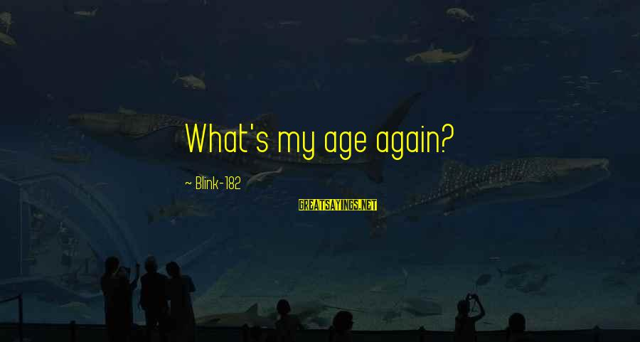 Totally Random Sayings By Blink-182: What's my age again?