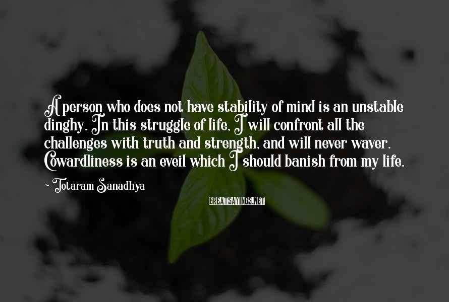 Totaram Sanadhya Sayings: A person who does not have stability of mind is an unstable dinghy. In this