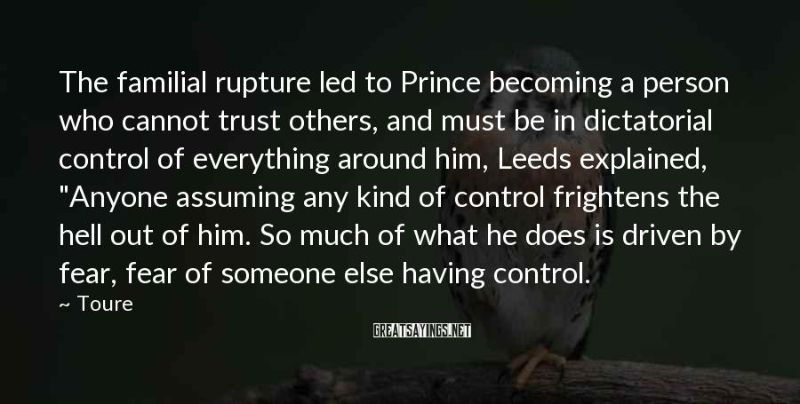Toure Sayings: The familial rupture led to Prince becoming a person who cannot trust others, and must