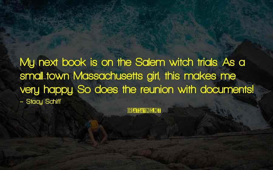 Town Of Salem Sayings By Stacy Schiff: My next book is on the Salem witch trials. As a small-town Massachusetts girl, this