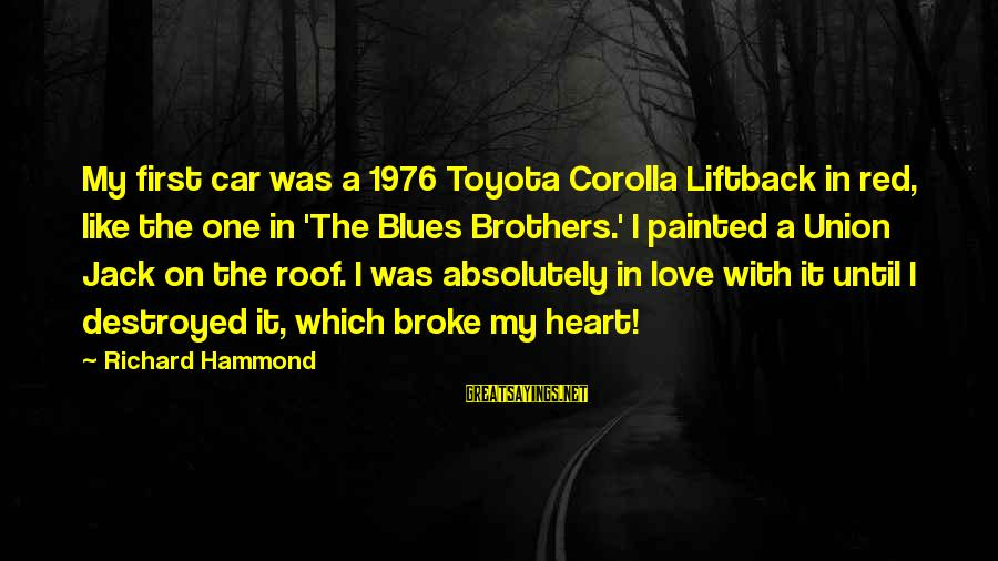 Toyota Corolla Sayings By Richard Hammond: My first car was a 1976 Toyota Corolla Liftback in red, like the one in
