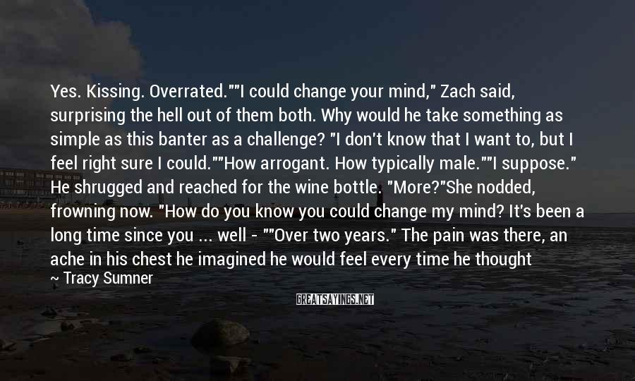 """Tracy Sumner Sayings: Yes. Kissing. Overrated.""""""""I could change your mind,"""" Zach said, surprising the hell out of them"""