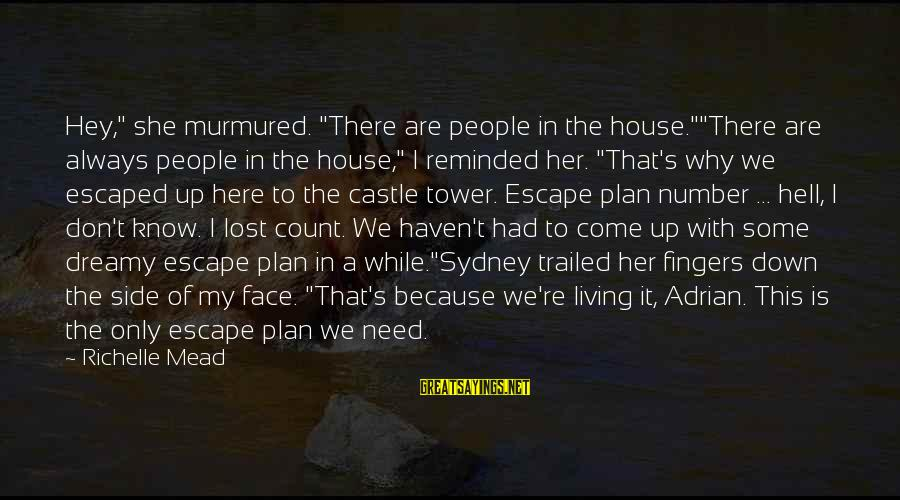 """Trailed Sayings By Richelle Mead: Hey,"""" she murmured. """"There are people in the house.""""""""There are always people in the house,"""""""