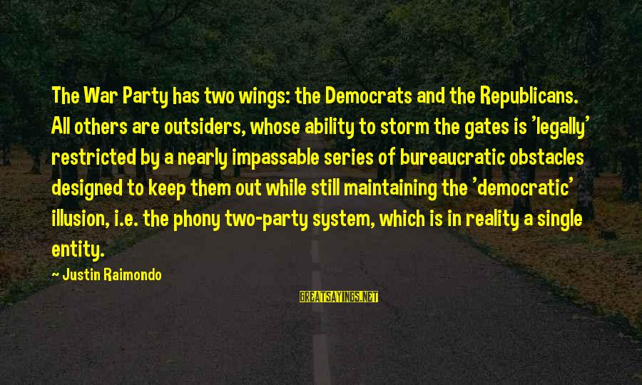Training Shirt Sayings By Justin Raimondo: The War Party has two wings: the Democrats and the Republicans. All others are outsiders,