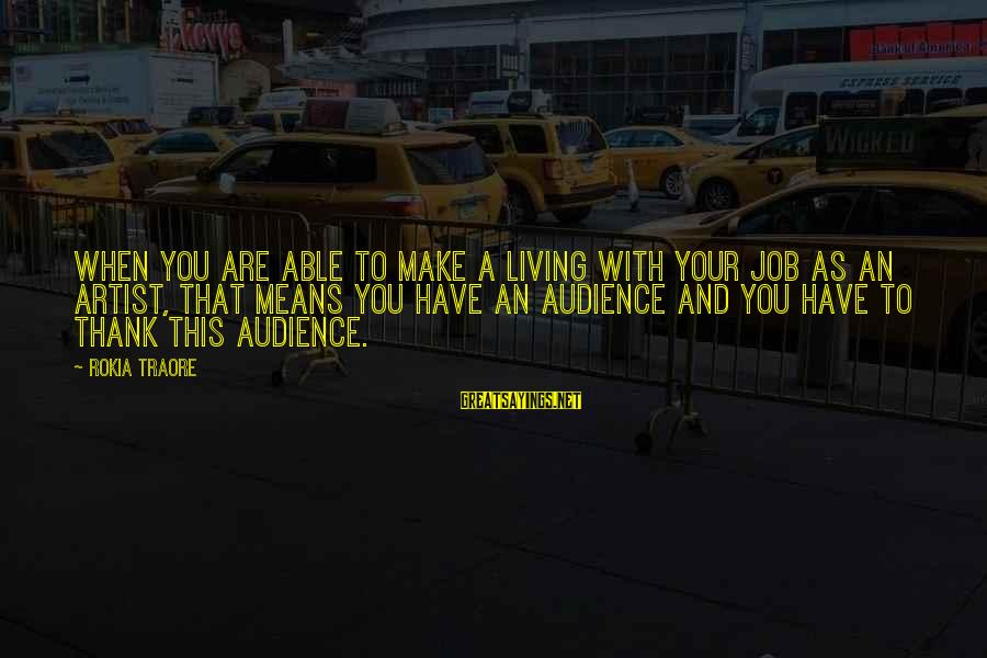 Traore Sayings By Rokia Traore: When you are able to make a living with your job as an artist, that