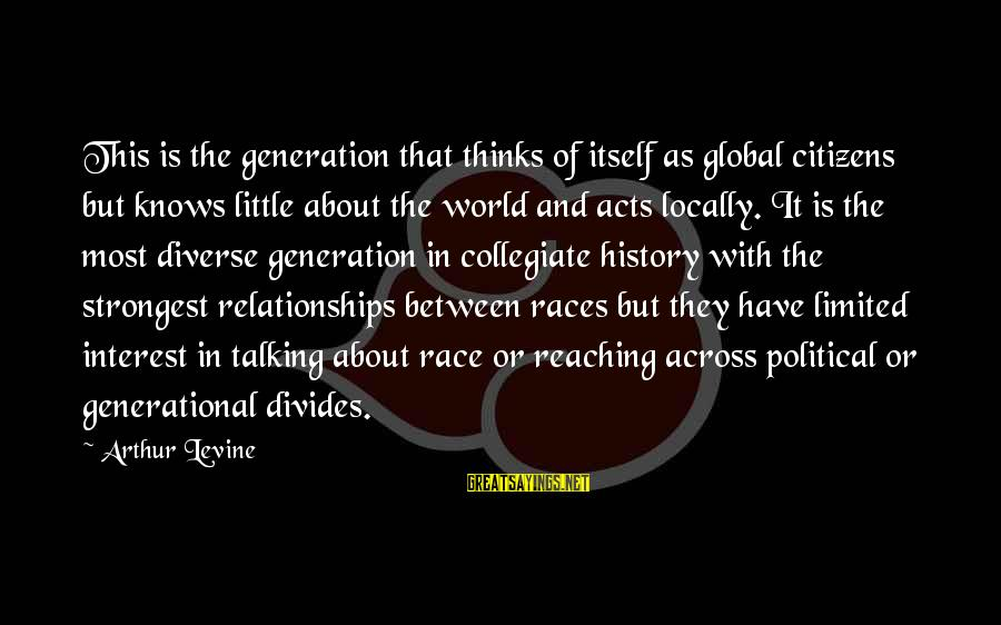 Treasure Planet Ben Sayings By Arthur Levine: This is the generation that thinks of itself as global citizens but knows little about