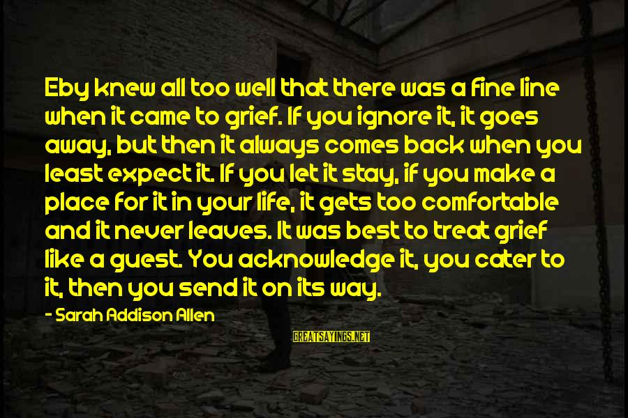 Treat You Well Sayings By Sarah Addison Allen: Eby knew all too well that there was a fine line when it came to