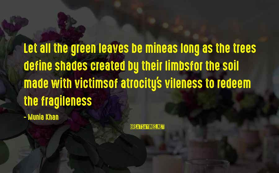 Tree Leaves Sayings By Munia Khan: Let all the green leaves be mineas long as the trees define shades created by