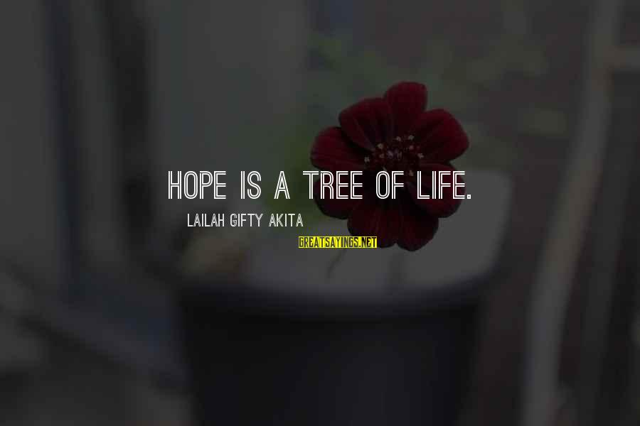 Tree Of Life Inspirational Sayings By Lailah Gifty Akita: Hope is a tree of Life.