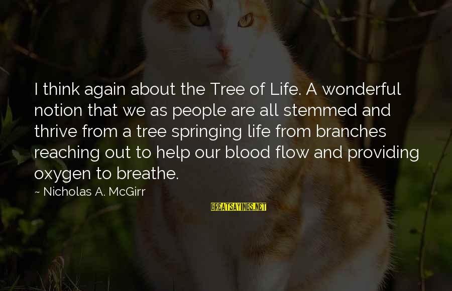 Tree Of Life Inspirational Sayings By Nicholas A. McGirr: I think again about the Tree of Life. A wonderful notion that we as people
