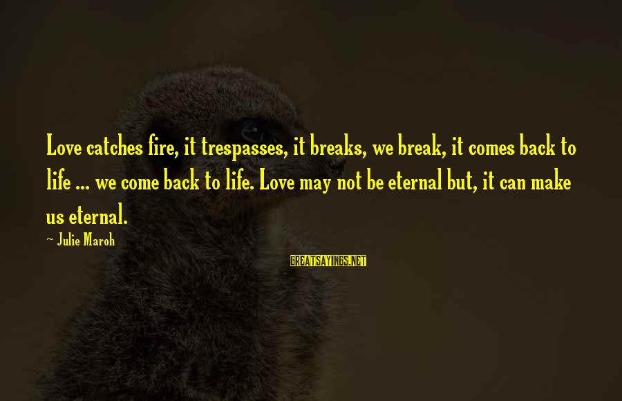 Trespasses Sayings By Julie Maroh: Love catches fire, it trespasses, it breaks, we break, it comes back to life ...