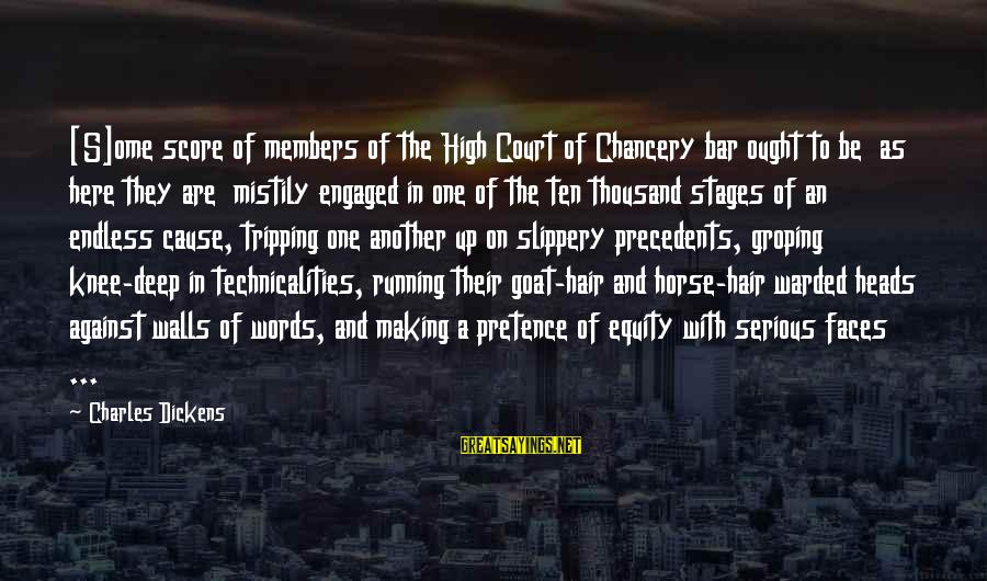 Tripping Over You Sayings By Charles Dickens: [S]ome score of members of the High Court of Chancery bar ought to be as