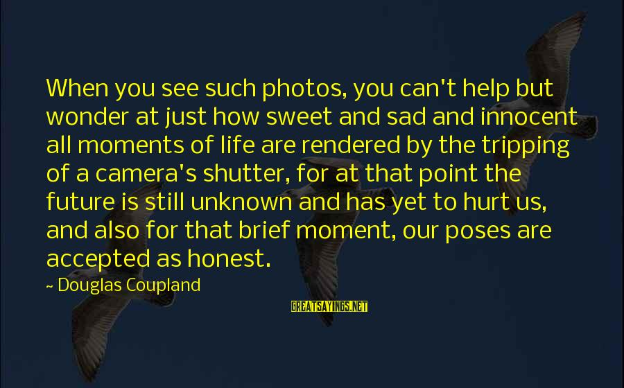 Tripping Over You Sayings By Douglas Coupland: When you see such photos, you can't help but wonder at just how sweet and