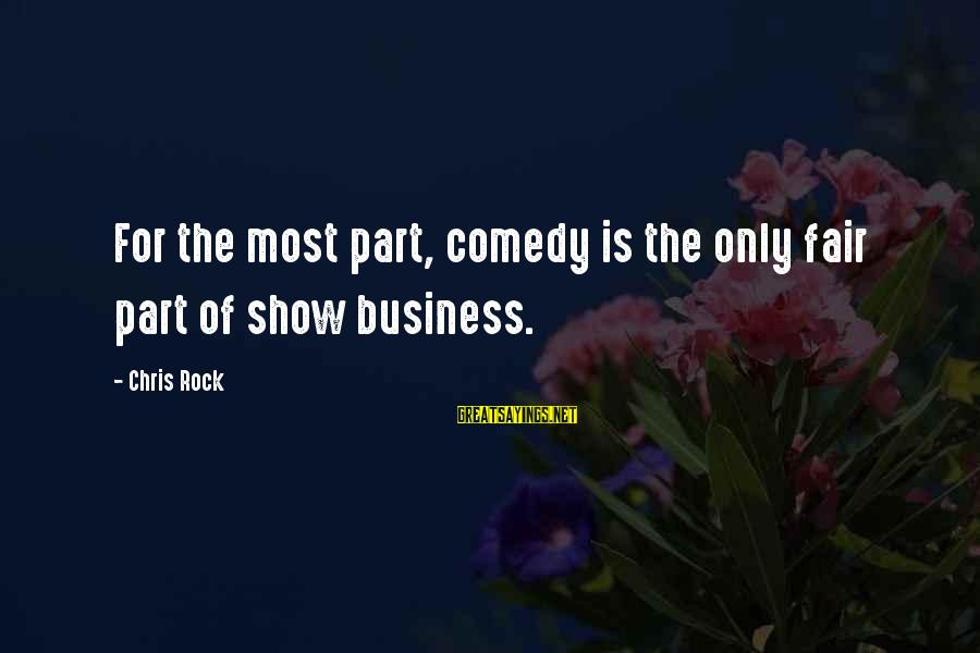 Trust And Respect In A Relationship Sayings By Chris Rock: For the most part, comedy is the only fair part of show business.