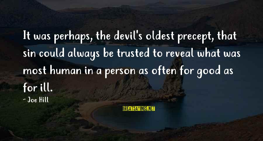 Trusted Sayings By Joe Hill: It was perhaps, the devil's oldest precept, that sin could always be trusted to reveal