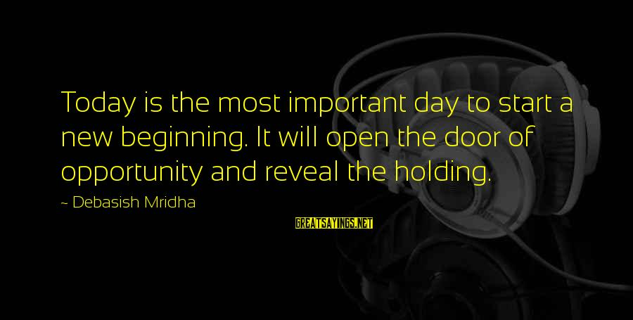 Truth Will Reveal Sayings By Debasish Mridha: Today is the most important day to start a new beginning. It will open the