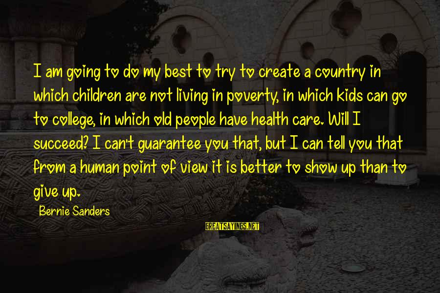 Try To Do Better Sayings By Bernie Sanders: I am going to do my best to try to create a country in which