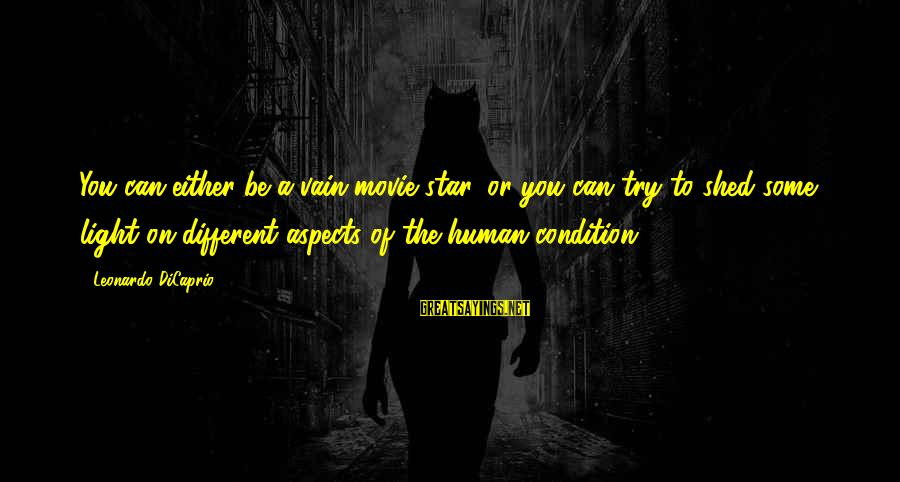 Try'na Sayings By Leonardo DiCaprio: You can either be a vain movie star, or you can try to shed some
