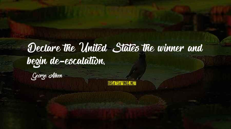 Tsarist Regime Sayings By George Aiken: Declare the United States the winner and begin de-escalation.