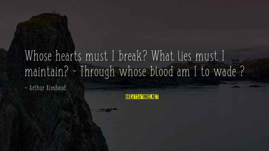Tsum Tsum Sayings By Arthur Rimbaud: Whose hearts must I break? What lies must I maintain? - Through whose blood am