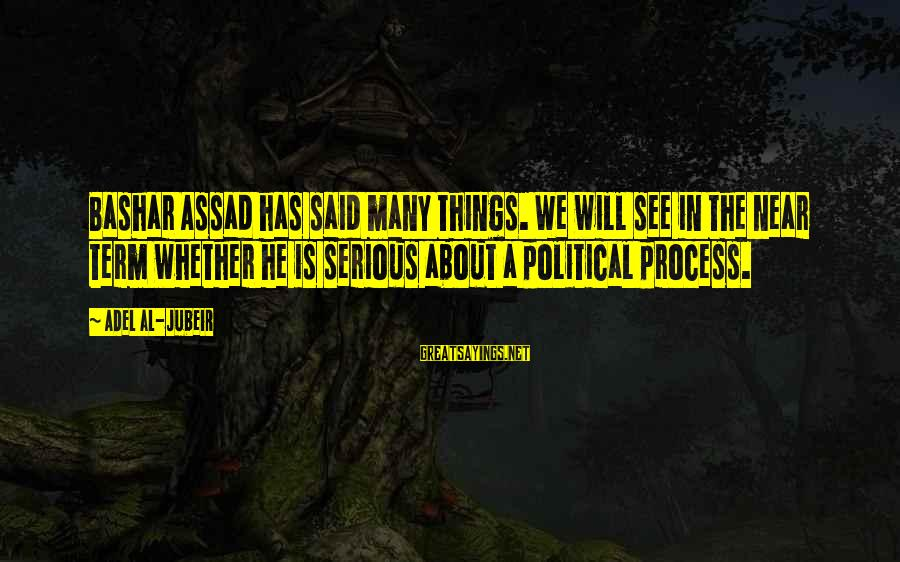 Tupping Sayings By Adel Al-Jubeir: Bashar Assad has said many things. We will see in the near term whether he