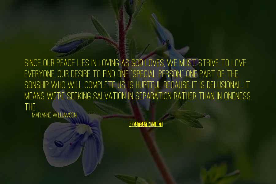 Tv Sitcom Sayings By Marianne Williamson: Since our peace lies in loving as God loves, we must strive to love everyone.