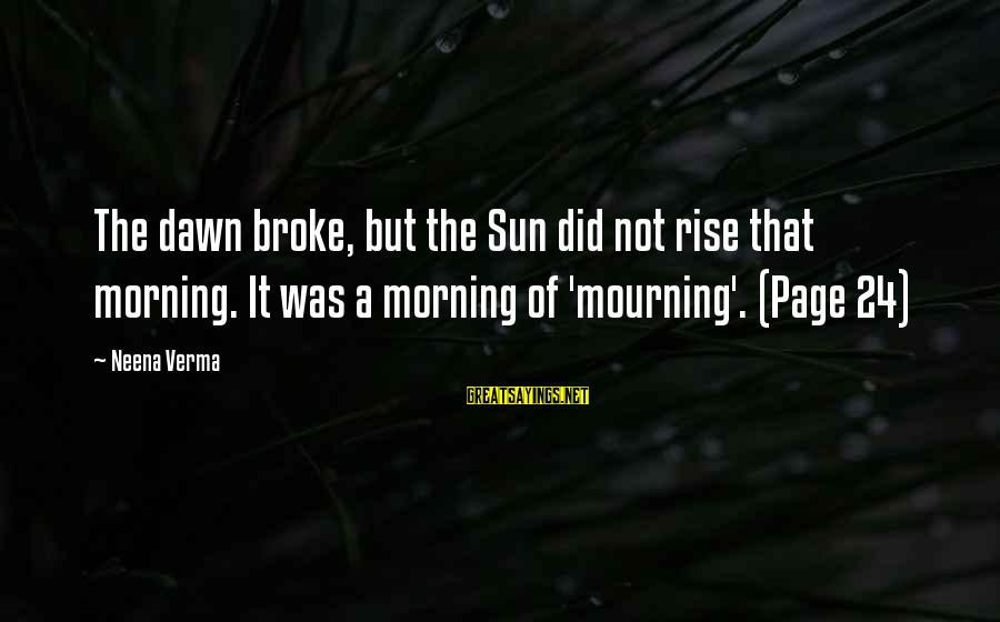 Tweakin Hoe Sayings By Neena Verma: The dawn broke, but the Sun did not rise that morning. It was a morning