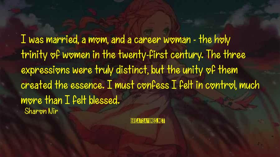 Twenty First Sayings By Sharon Nir: I was married, a mom, and a career woman - the holy trinity of women